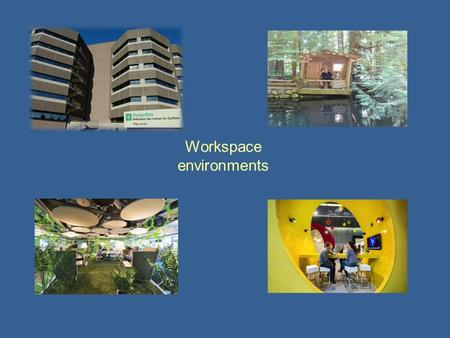 Workspace environments
