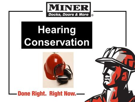 Hearing Conservation. Effects of noise Causes hearing loss Amount of damage depends upon the intensity of the noise and duration of exposure Noise-induced.