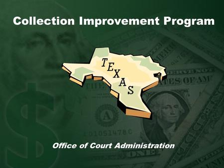 Collection Improvement Program Office of Court Administration.