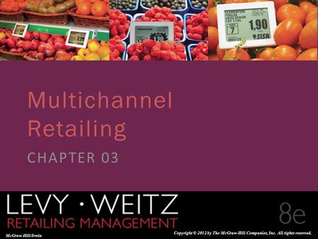 Retailing Management 8e© The McGraw-Hill Companies, All rights reserved. 3 - 1 CHAPTER 2CHAPTER 1 CHAPTER 3 McGraw-Hill/Irwin Copyright © 2012 by The McGraw-Hill.