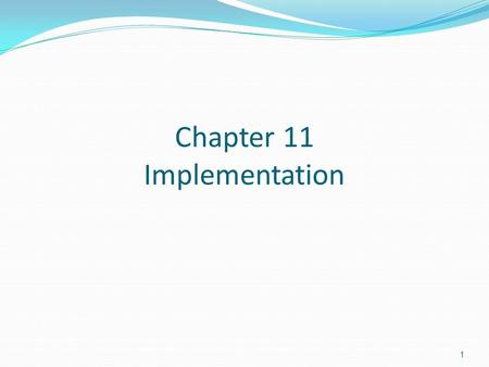 1 Chapter 11 Implementation. 2 System implementation issues Acquisition techniques Site implementation tools Content management and updating System changeover.