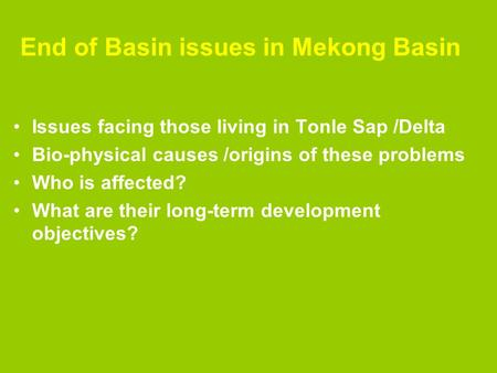 End of Basin issues in Mekong Basin