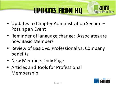 UPDATES FROM HQ Updates To Chapter Administration Section – Posting an Event Reminder of language change: Associates are now Basic Members Review of Basic.