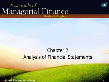 1 Chapter 2 Analysis of Financial Statements © 2007 Thomson/South-Western.