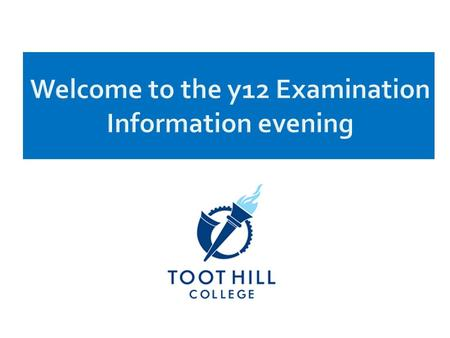 Welcome to the y12 Examination Information evening.