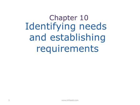 1www.id-book.com Identifying needs and establishing requirements Chapter 10.