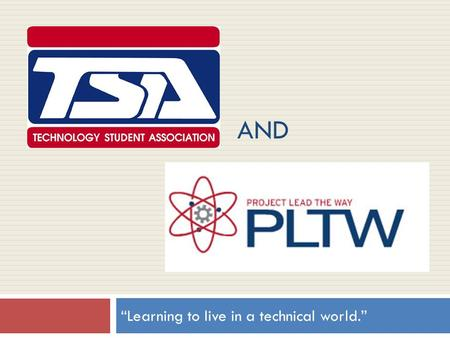 "AND ""Learning to live in a technical world."". Ted Wilkinson  Interim State TSA Advisor  Department Chair  TBHS TSA Chapter Advisor  MO TSA Board of."