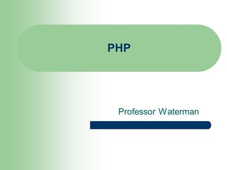 PHP Professor Waterman. Agenda What is PHP Versions HTML Dynamic Web sites Interactive Web Sites Installing PHP Transfer pages to a Web hosting service.