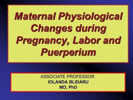 Maternal Physiological Changes during Pregnancy, Labor and Puerperium
