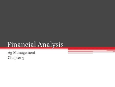Financial Analysis Ag Management Chapter 3.