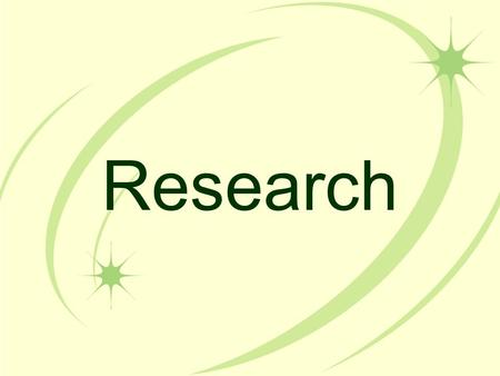 Research Before you begin research, please review this PowerPoint. There is valuable information about how and where to research.
