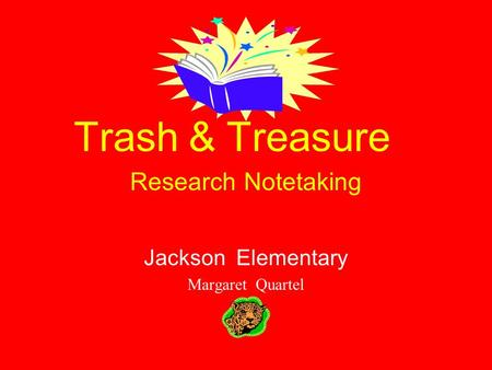 Trash & Treasure Research Notetaking Jackson Elementary Margaret Quartel.
