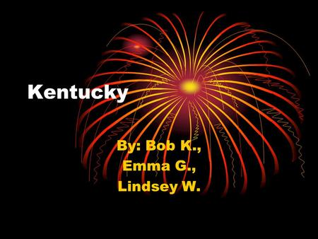 Kentucky By: Bob K., Emma G., Lindsey W.. Capital city, major cities, region in the U.S. Capital city- Frankfort Capital city- Frankfort Major cities-