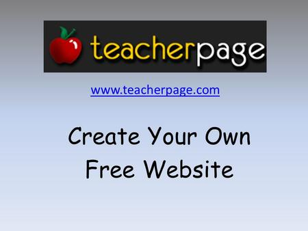 Www.teacherpage.com Create Your Own Free Website.