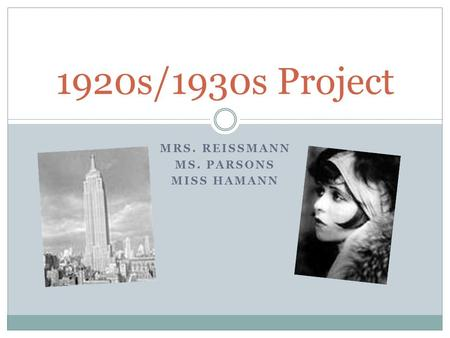 MRS. REISSMANN MS. PARSONS MISS HAMANN 1920s/1930s Project.
