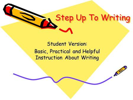 Step Up To Writing Student Version: Basic, Practical and Helpful Instruction About Writing.