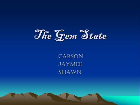 The Gem State Carson CarsonJaymeeShawn. Idaho Map and Symbols.