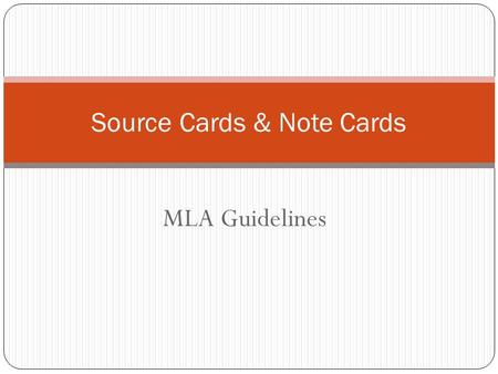 MLA Guidelines Source Cards & Note Cards. Book 1 Tames, Richard. Anne Frank. New York: Wilson,1999. Print. (Last Name, First. Book Title. City of Publication: