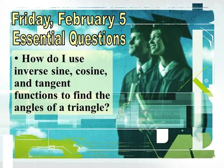 Friday, February 5 Essential Questions