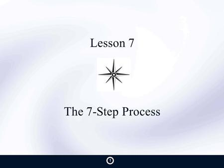 Lesson 7 The 7-Step Process