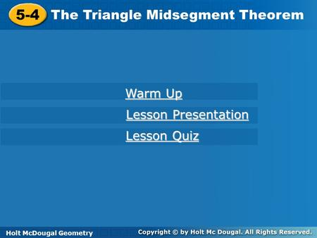 5-4 The Triangle Midsegment Theorem Warm Up Lesson Presentation
