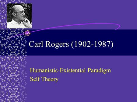 Humanistic-Existential Paradigm Self Theory