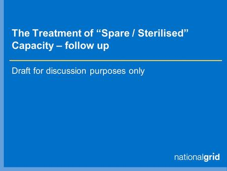"The Treatment of ""Spare / Sterilised"" Capacity – follow up Draft for discussion purposes only."