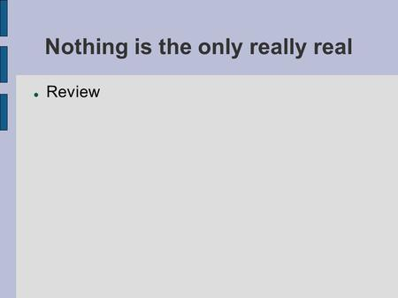 Nothing is the only really real Review. Nothing is the only really real Review  God is the Prime Reality, He is: