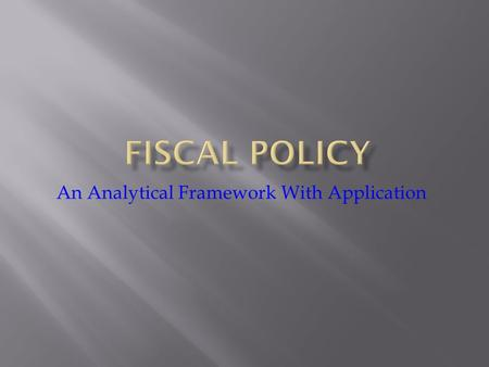 An Analytical Framework With Application.  <strong>Deficits</strong>: Definitions and explanations  Fiscal sustainability. What do you want to call fiscal balance? 