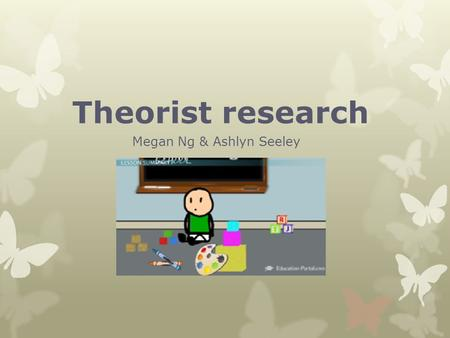 Theorist research Megan Ng & Ashlyn Seeley. Sociocultural  This theory stresses the interaction between developing people and the culture in which they.