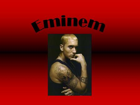 Eminem Early On Birth name: Marshall Bruce Mathers III Born: October 17, 1972 in Kansas City, Missouri Attended Lincoln High School 1986-1989.