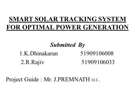 SMART SOLAR TRACKING SYSTEM FOR OPTIMAL POWER GENERATION