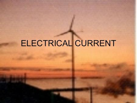 ELECTRICAL CURRENT. Atoms are in everything and are made up of equal amounts of positive and negative charges.