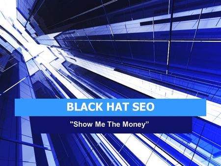"BLACK HAT SEO Show Me The Money"". Keyword Selection."