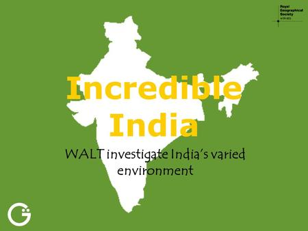 Incredible India WALT investigate India's varied environment.