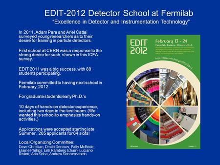 EDIT-2012 Detector School at Fermilab In 2011, Adam Para and Ariel Cattai surveyed young researchers as to their desire for training in particle detectors.