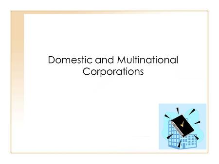 19 - 135 - 1 Domestic and Multinational Corporations.