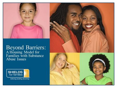 Beyond Barriers: A Housing Model for Families with Substance Abuse Issues.