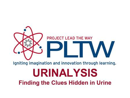 URINALYSIS Finding the Clues Hidden in Urine