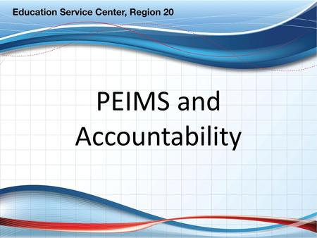 PEIMS and Accountability. Clear System of Data Quality Documentation (Enrollment, Special Program, etc.) PEIMS Data Entry Pearson Data File Answer Documents.