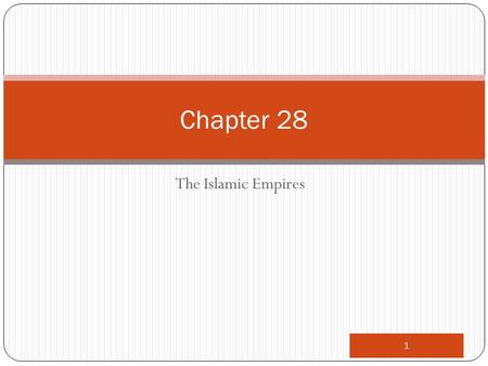 1 Chapter 28 The Islamic Empires. 2 The Islamic empires, 1500-1800.