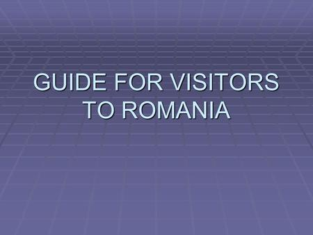 GUIDE FOR VISITORS TO ROMANIA. Did You Know ?  » The Palace of Parliament, located in Bucharest, ranks as the biggest office building in Europe and second-largest.