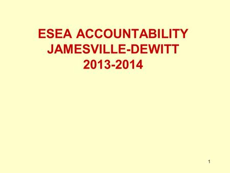 ESEA ACCOUNTABILITY JAMESVILLE-DEWITT 2013-2014 1.