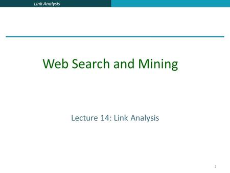 Lecture 14: Link Analysis