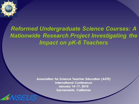 Reformed Undergraduate Science Courses: A Nationwide Research Project Investigating the Impact on pK-6 Teachers Association for Science Teacher Education.