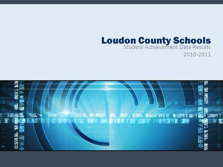 Loudon County Schools Student Achievement Data Results 2010-2011.