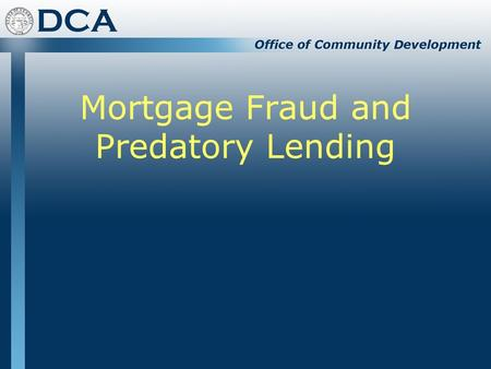 Mortgage Fraud and Predatory Lending. HUD Brochure  oanfraudbroc.pdfhttp://www.hud.gov/offices/hsg/sfh/buying/l.