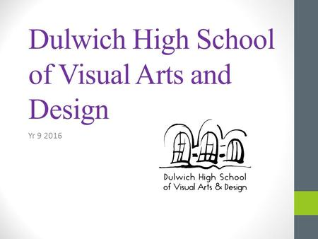Dulwich High School of Visual Arts and Design Yr 9 2016.