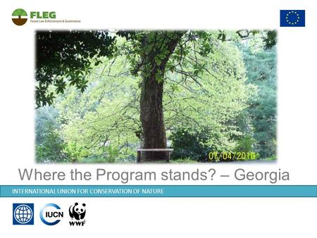 INTERNATIONAL UNION FOR CONSERVATION OF NATURE Where the Program stands? – Georgia.