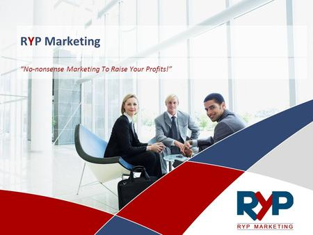 "RYP Marketing ""No-nonsense Marketing To Raise Your Profits!"""